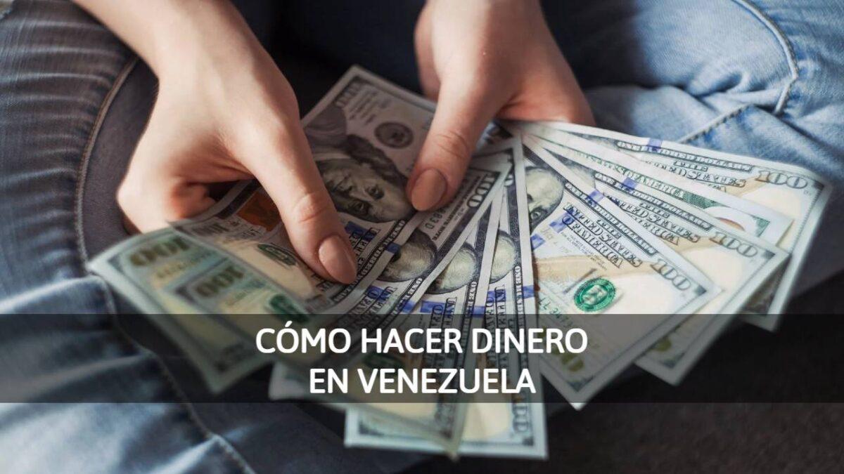 Como hacer dinero en Venezuela